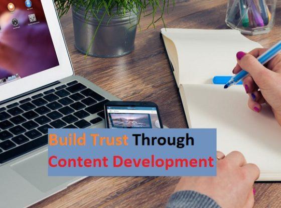 Build Trust Through Content Development