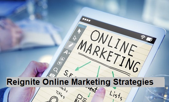 Reignite Online Marketing Strategies