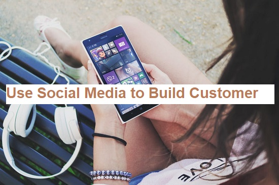 Use Social Media to Build Customer Relationships