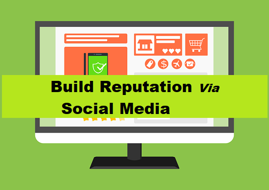 Build Online Reputation Via Social Media