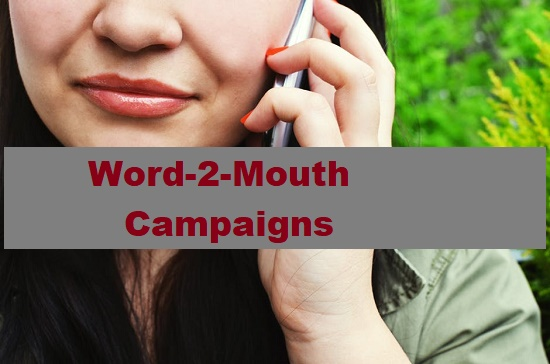 Word-to-mouth campaigns