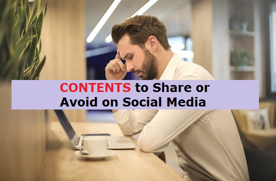 Contents to Share or Avoid on Social Media