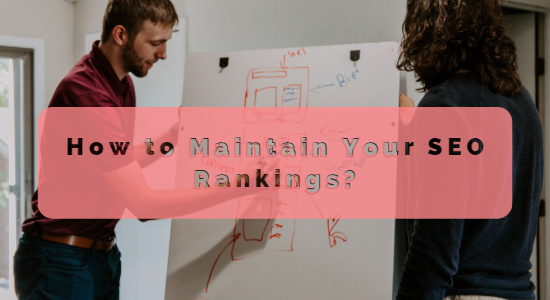 Maintain Your SEO Rankings