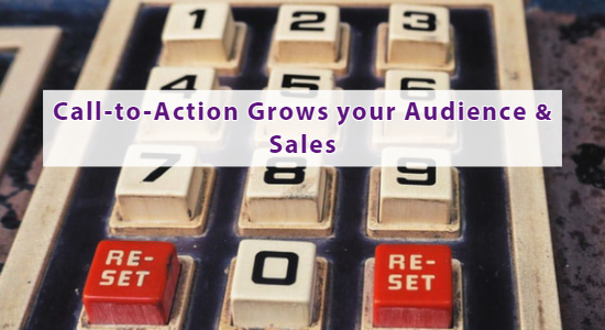 Call-to-Action Button Grows your Audience & Sales