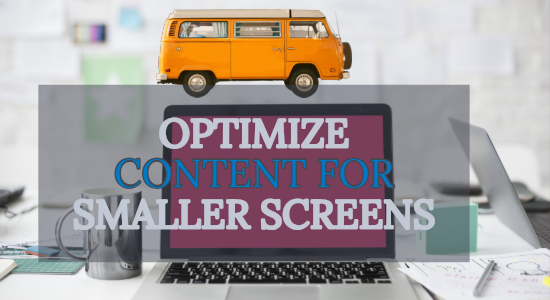Optimize Your Contents for Mobiles and smart phones