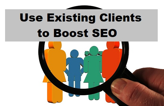 Existing clients boost SEO