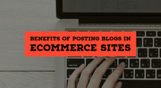 ecommerce site must Follow Blogging
