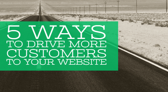 Drive More Customers to Your Website