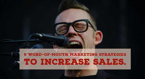Word-of-Mouth Marketing Strategies