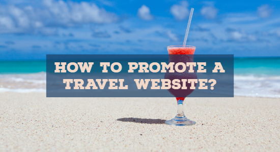travel website promotion strategy