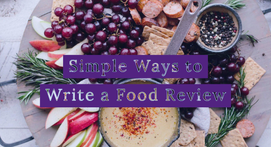 Write food reviews and online restaurant reviews
