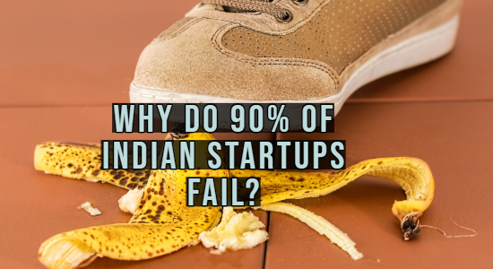 Why Do 90% of Indian Startups Fail