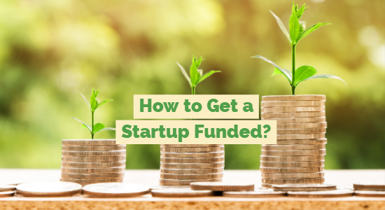 Get a Startup Funded with Ease