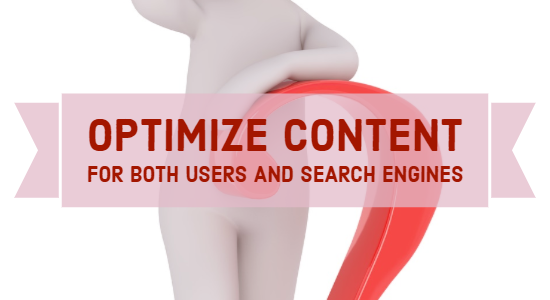 Optimize contents for both users and search engines